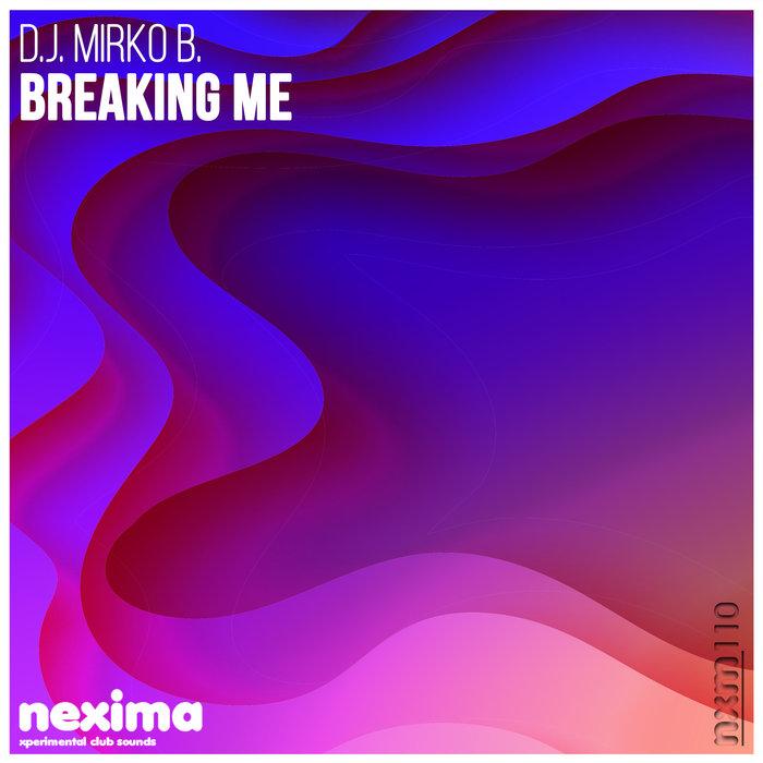 DJ MIRKO B - Breaking Me