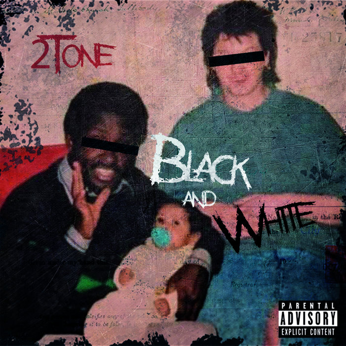 2TONE - Black & White (Explicit)