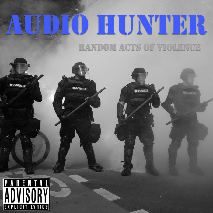 AUDIO HUNTER - Random Acts Of Violence (Explicit)