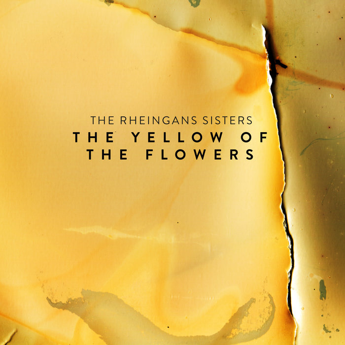 THE RHEINGANS SISTERS - The Yellow Of The Flowers