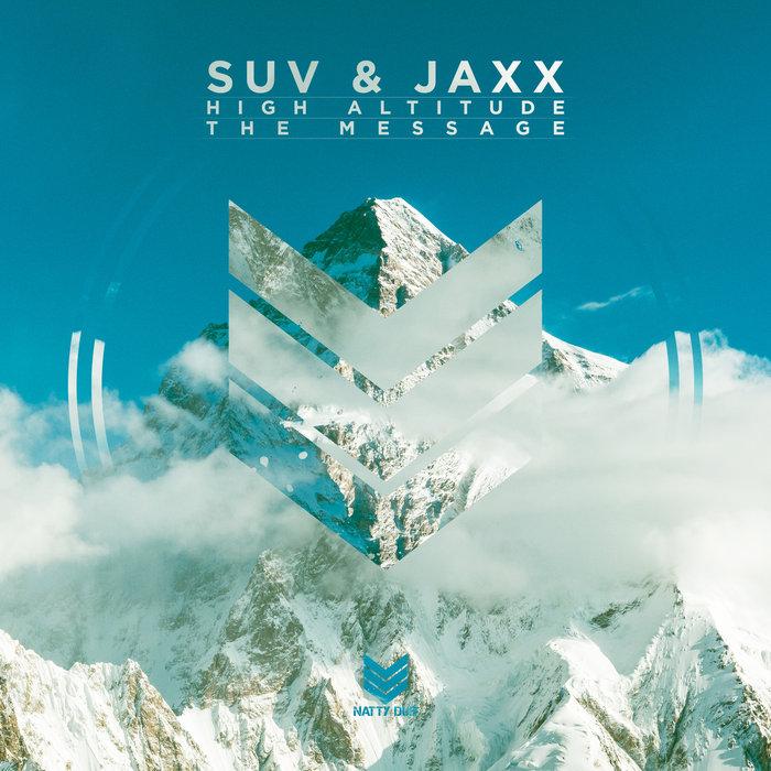 SUV & JAXX - High Altitude/The Message