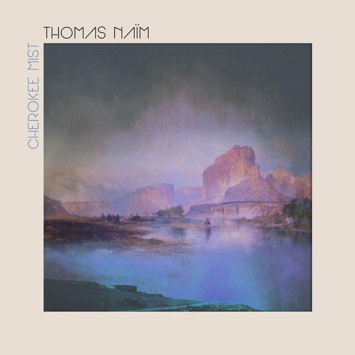 THOMAS NAIM - Cherokee Mist