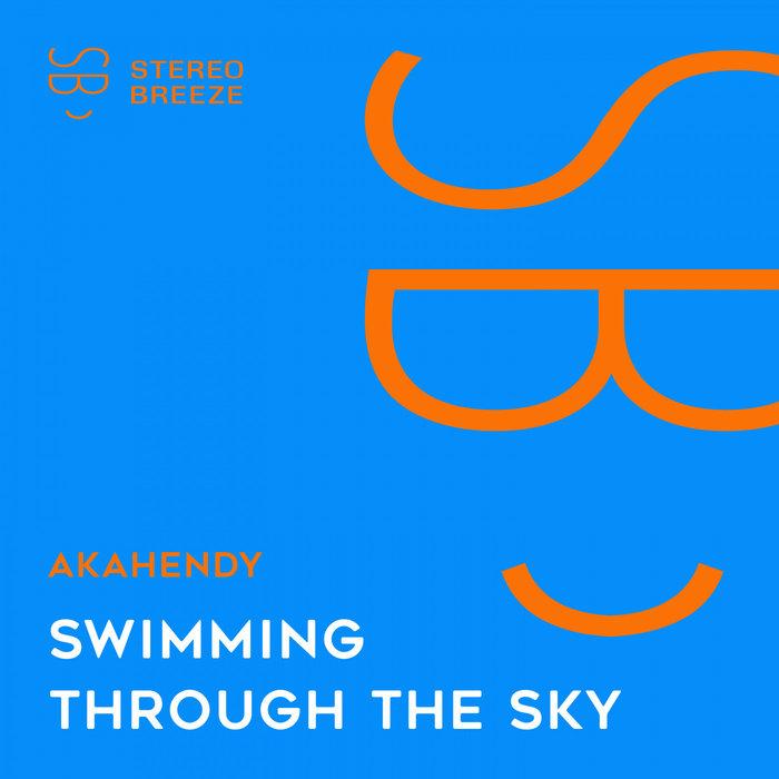 AKAHENDY - Swimming Through The Sky