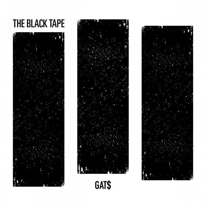 GAT$ - Theblacktape (Explicit)