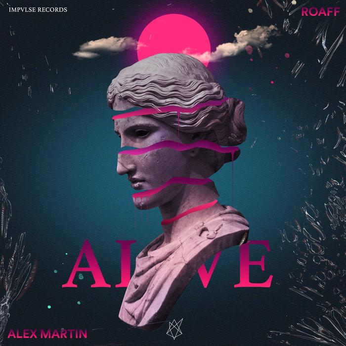 ROAFF & ALEX MARTIN - Alive