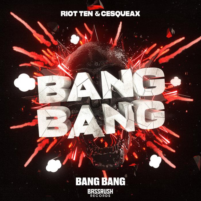 RIOT TEN/CESQEAUX - Bang Bang