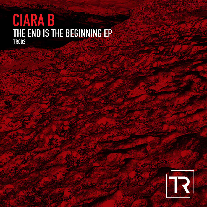 CIARA B - The End Is The Beginning EP