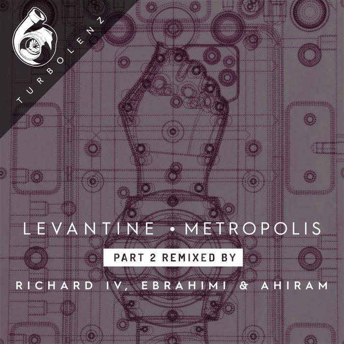 LEVANTINE - Metropolis: Reconstructed (Part 2)