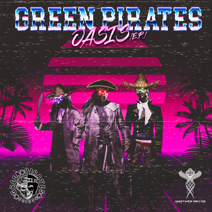 GREEN PIRATES - Oasis
