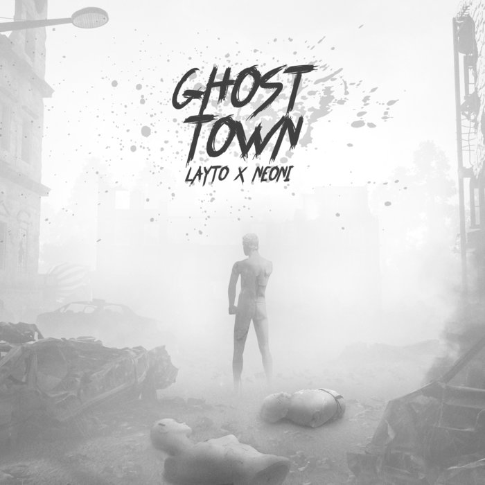 LAYTO & NEONI - Ghost Town