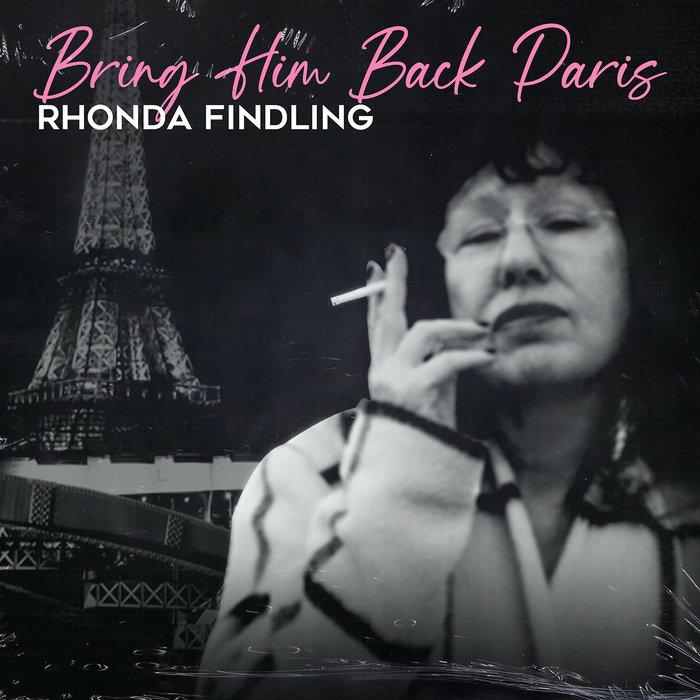RHONDA FINDLING - Bring Him Back Paris