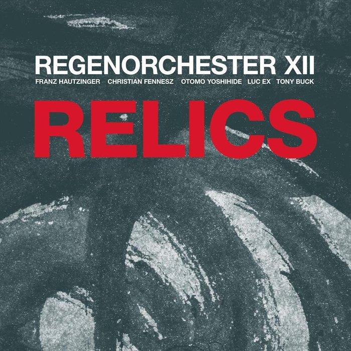 REGENORCHESTER XII - Relics (Live)