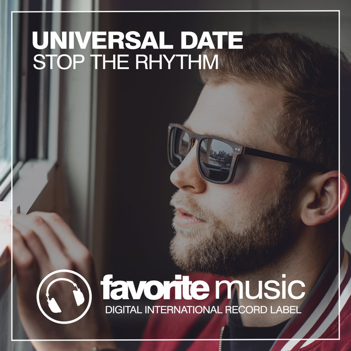 UNIVERSAL DATE - Stop The Rhythm