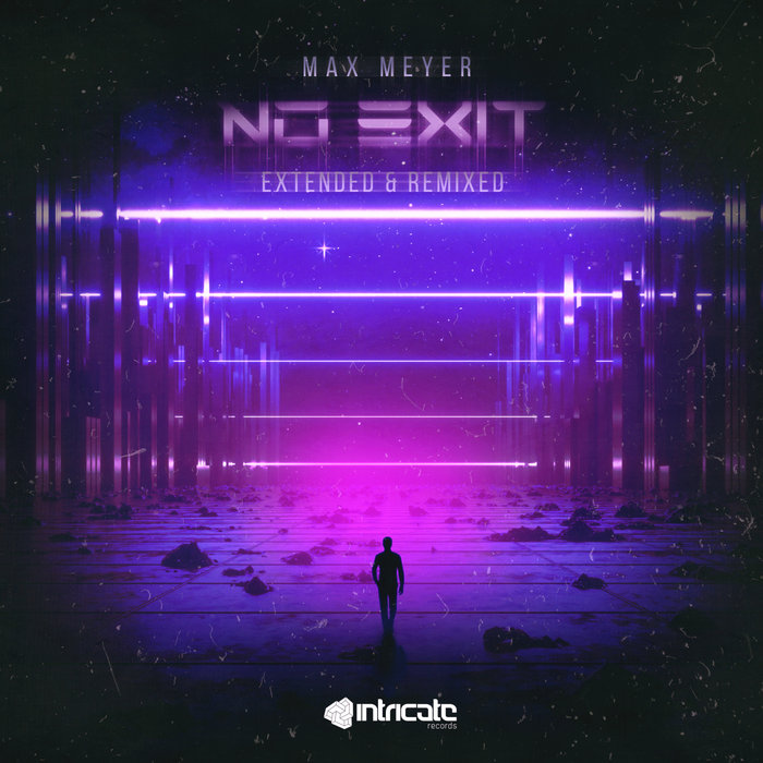 MAX MEYER - No Exit (Extended & Remixed)