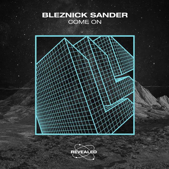 BLEZNICK SANDER & REVEALED RECORDINGS - Come On