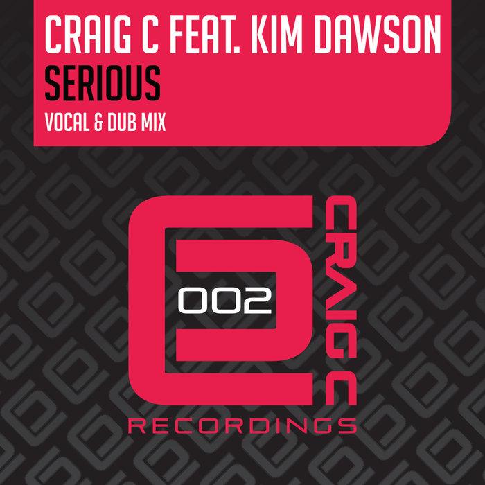 CRAIG C feat KIM DAWSON - Serious