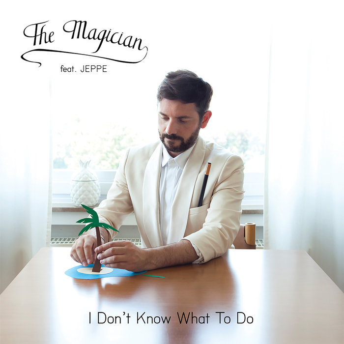 THE MAGICIAN feat JEPPE - I Don't Know What To Do (Bonus Track Version)