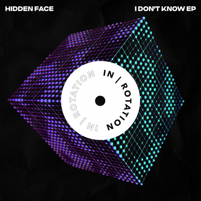 HIDDEN FACE - I Don't Know EP