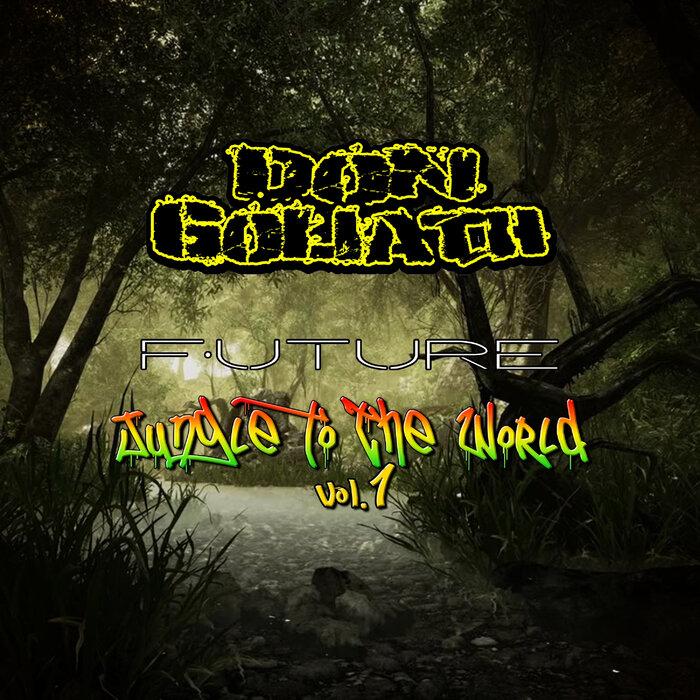 DON GOLIATH - Future Jungle To The World Vol 1 (Explicit)