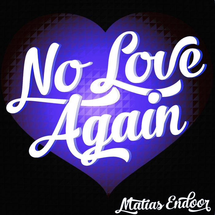 MATIAS ENDOOR - No Love Again (Remastered)
