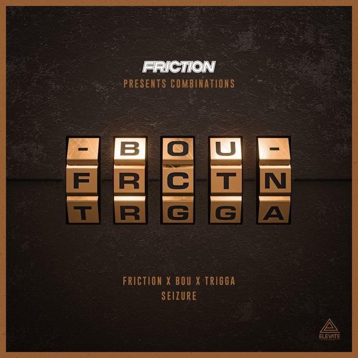 FRICTION/BOU/TRIGGA - Seizure