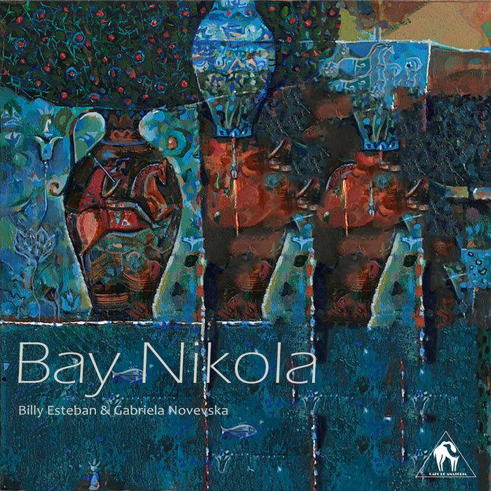 BILLY ESTEBAN/GABRIELA NOVEVSKA - Bay Nikola