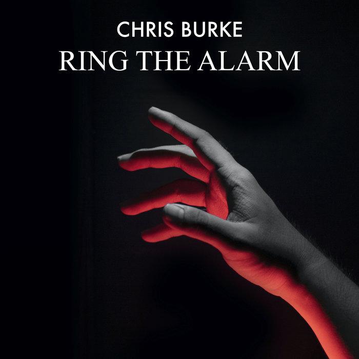 CHRIS BURKE - Ring The Alarm
