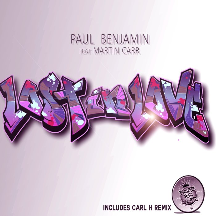 PAUL BENJAMIN feat MARTIN CARR - Lost In Love (Remixes)