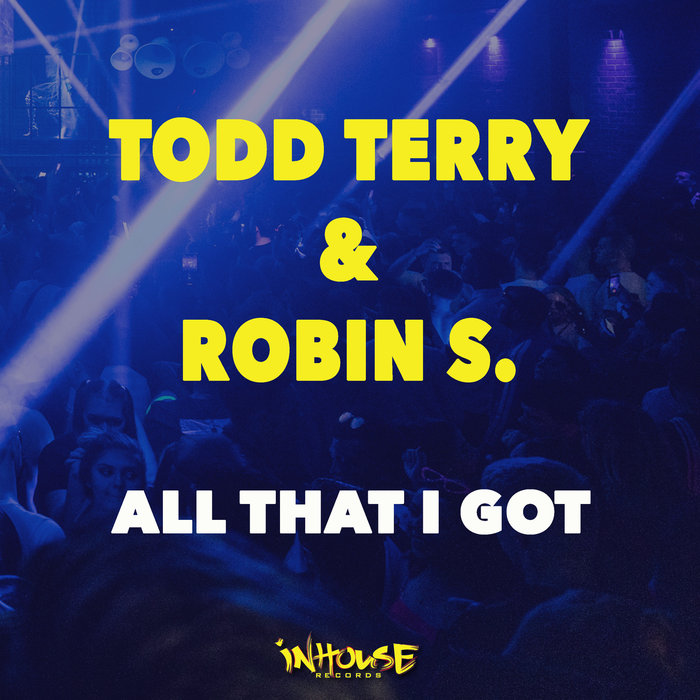 TODD TERRY/ROBIN S - All That I Got