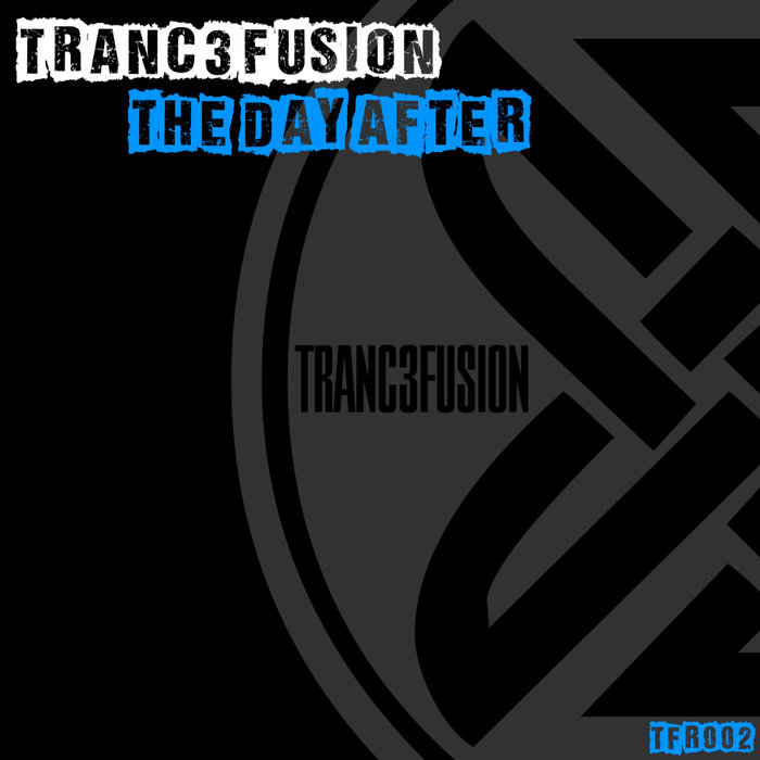 TRANC3FUSION - The Day After