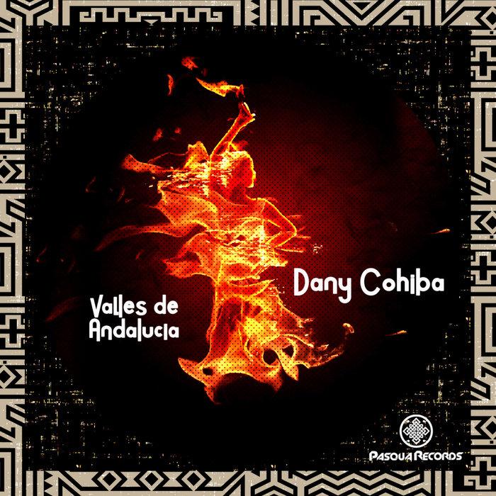 DANY COHIBA - Valles De Andalucia