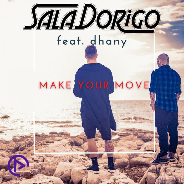 SALADORIGO feat DHANY - Make Your Move