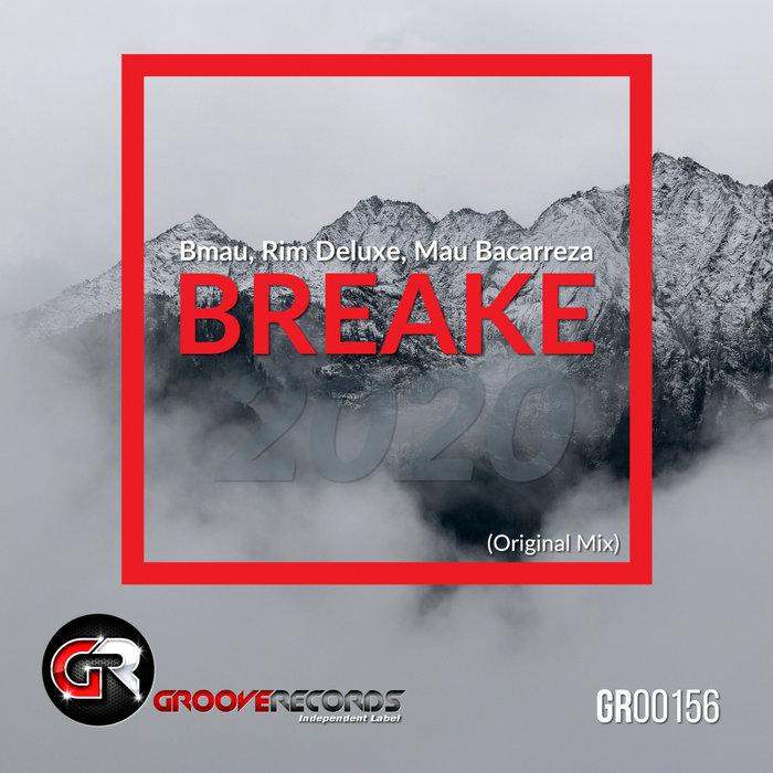 BMAU/RIM DELUXE/MAU BACARREZA - Breake 2020