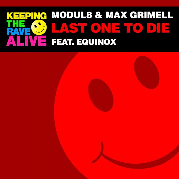 MODUL8/MAX GRIMELL feat EQUINOX - Last One To Die