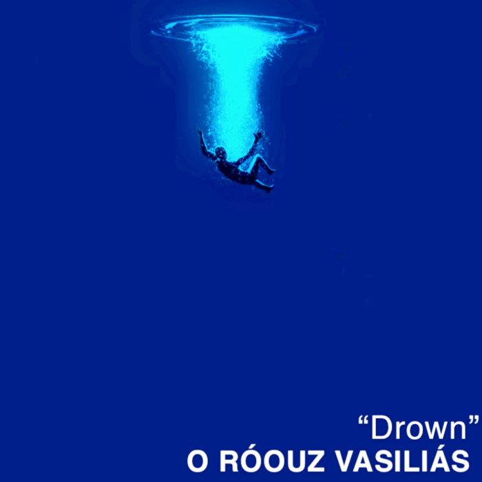 O ROOUZY VASILIAS - Drown