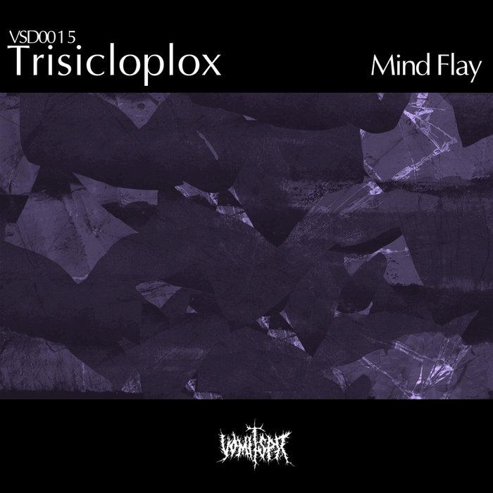 TRISICLOPLOX - Mind Flay
