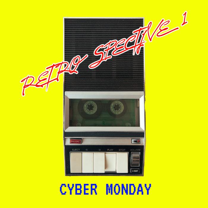 CYBER MONDAY - Retro Spective 1