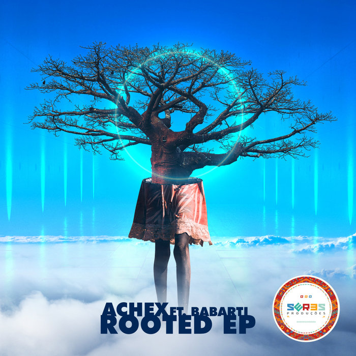 ACHEX feat BABARTI - Rooted EP (Incl. Remixes)