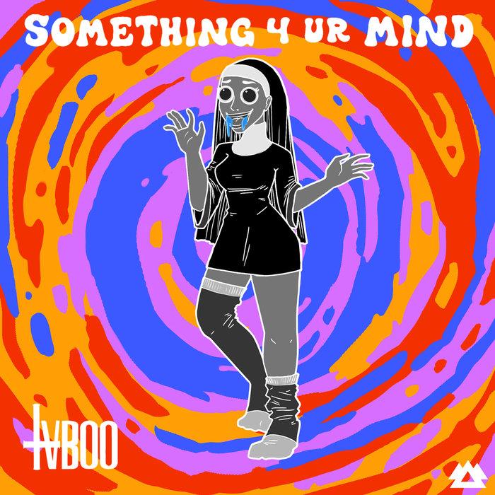 TVBOO - Something 4 Ur Mind EP