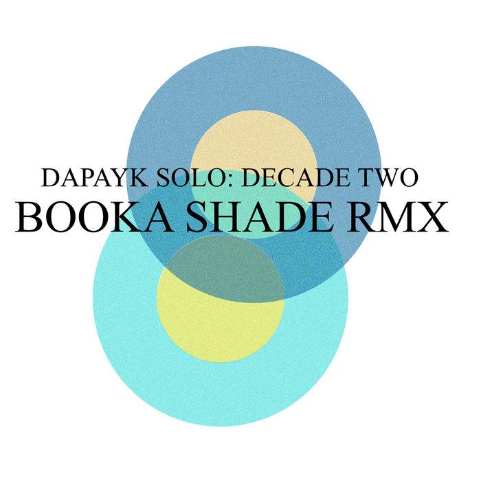 DAPAYK/PADBERG/BOOKA SHADE - Decade Two: Booka Shade Remix