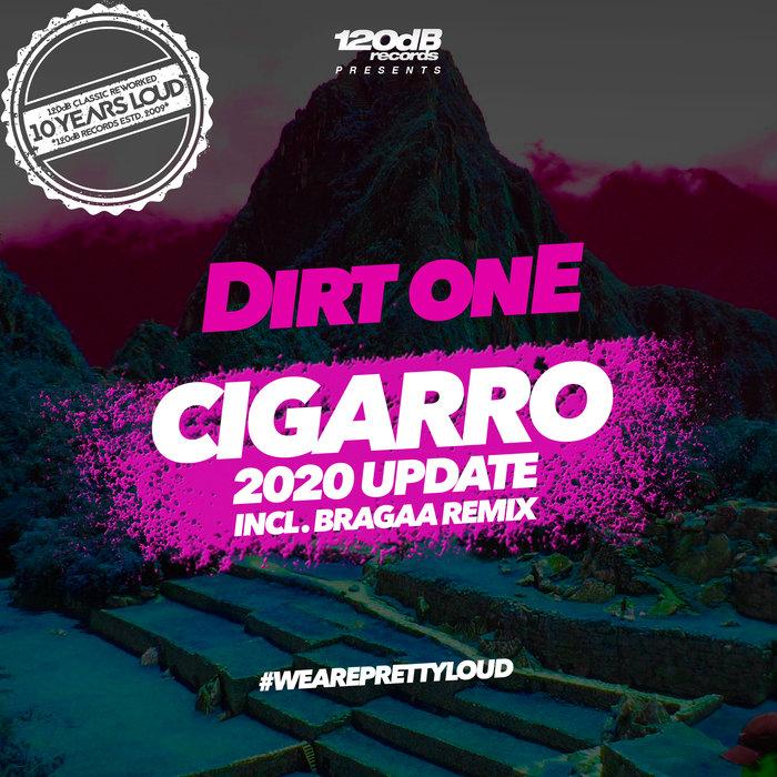 DIRT ONE - Cigarro (2020 Update)
