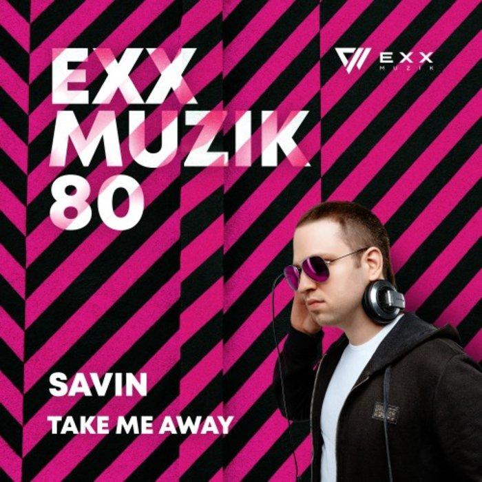 SAVIN - Take Me Away