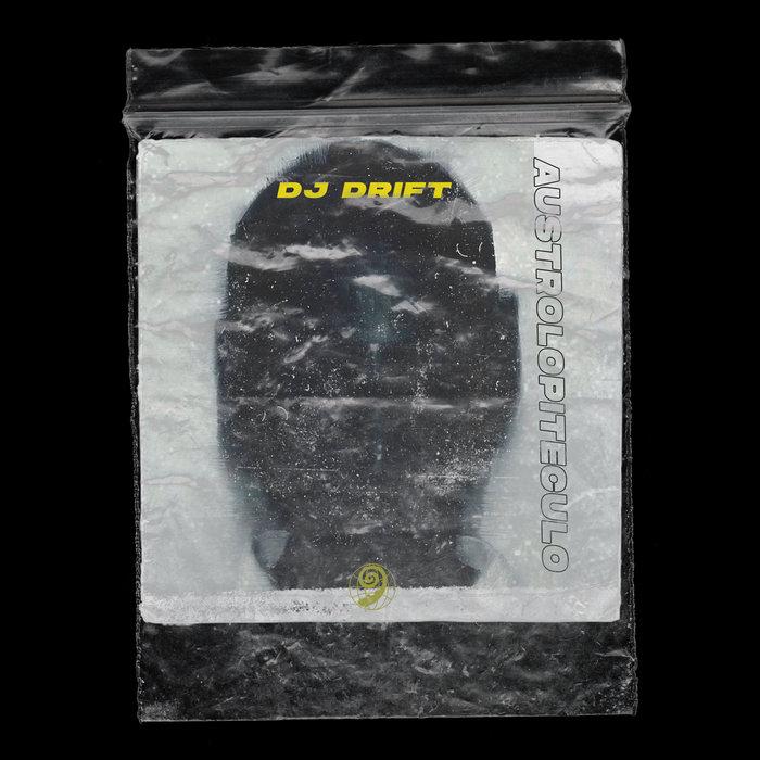 DJ DRIFT - Austrolopiteculo