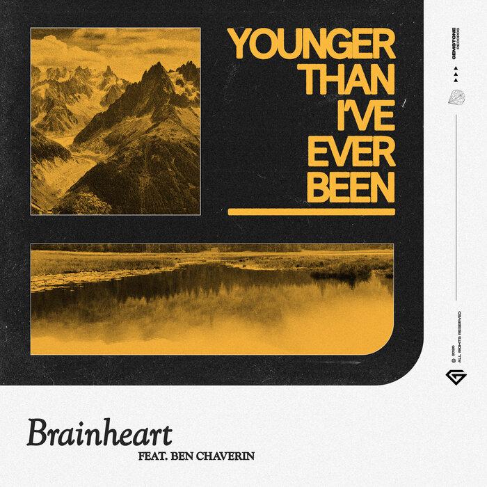 BRAINHEART feat BEN CHAVERIN - Younger Than I've Ever Been