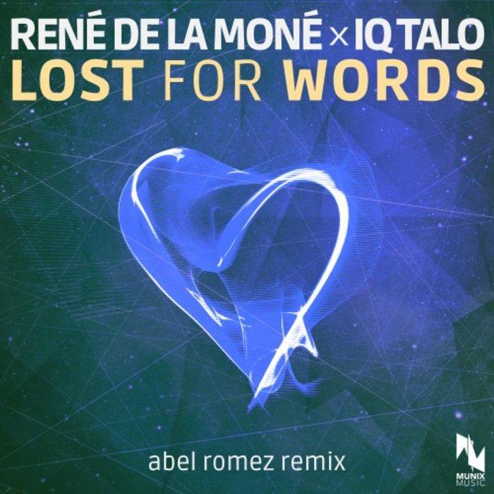RENE de LA MONE/IQ-TALO - Lost For Words (Abel Romez Remix)