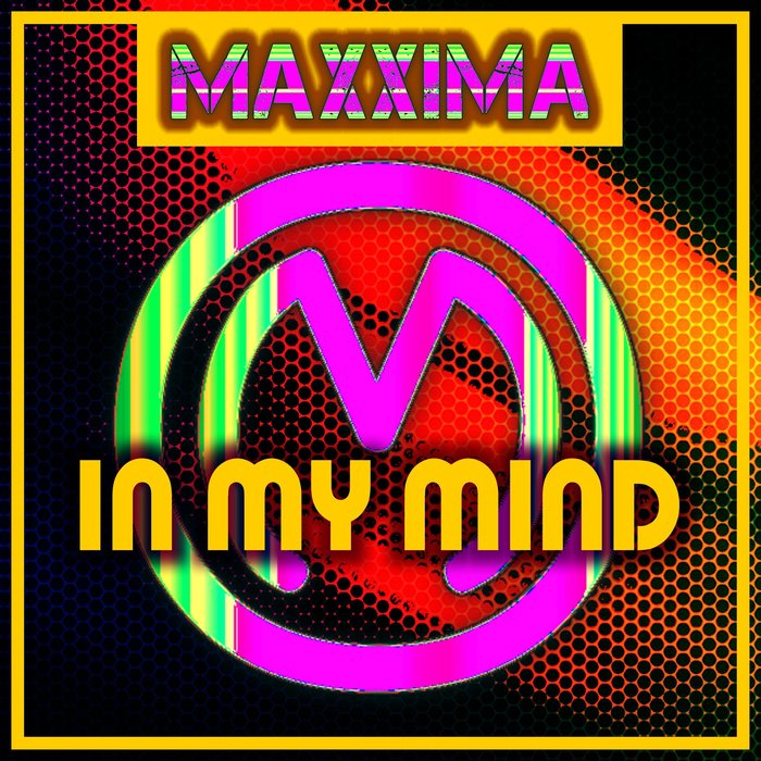 MAXXIMA - In My Mind (Remixes)