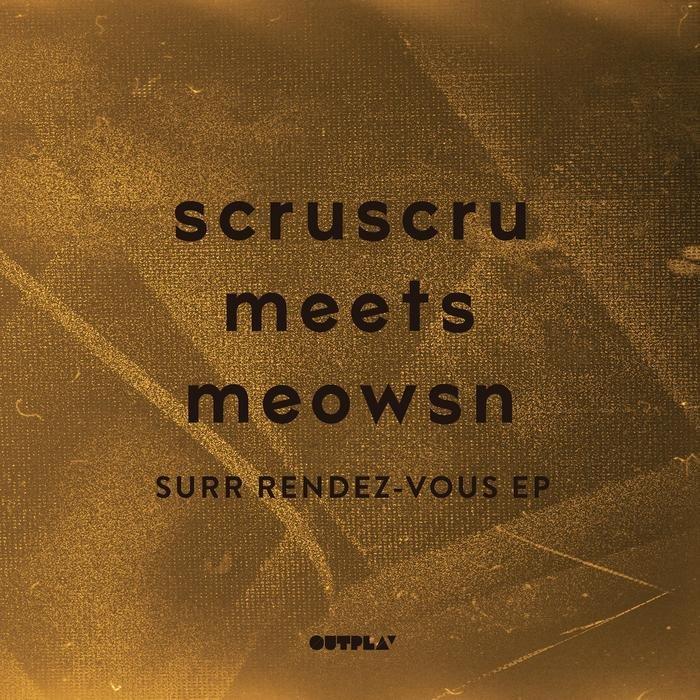 SCRUSCRU/MEOWSN - Surr Rendez-Vous EP