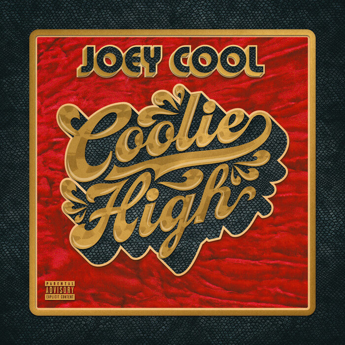 JOEY COOL - Coolie High (Explicit)