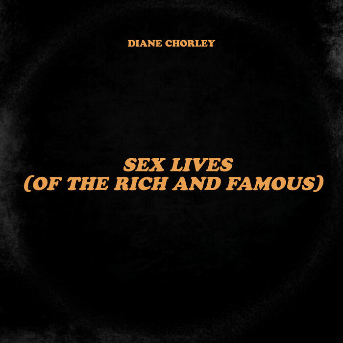 DIANE CHORLEY - Sex Lives (Of The Rich & Famous)