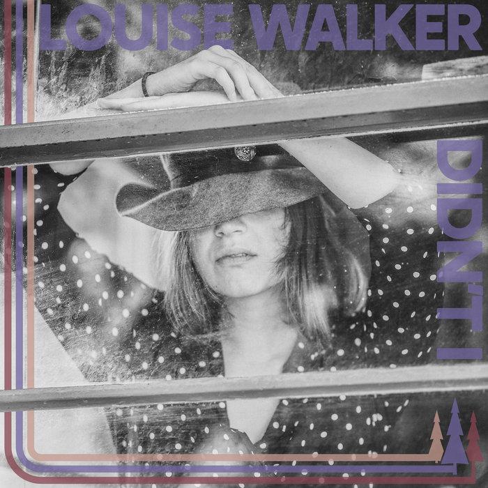 LOUISE WALKER - Didn't I